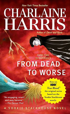 From Dead to Worse: A Sookie Stackhouse Novel (Sookie Stackhouse/True Blood), Harris, Charlaine