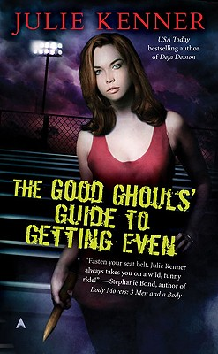 The Good Ghouls' Guide to Getting Even, Julie Kenner
