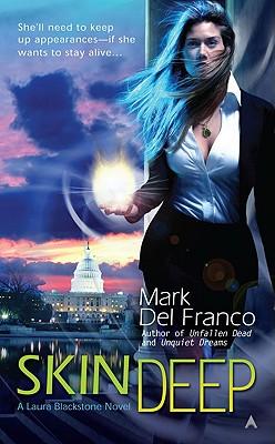 Skin Deep (Laura Blackstone, Book 1), Mark Del Franco