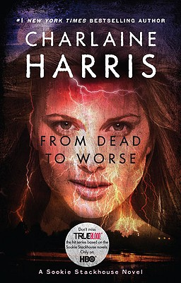 FROM DEAD TO WORSE SOOKIE STACKHOUSE, HARRIS, CHARLAINE