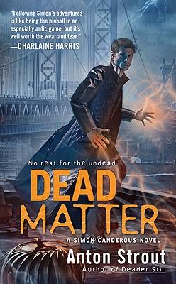 Dead Matter, Anton Strout