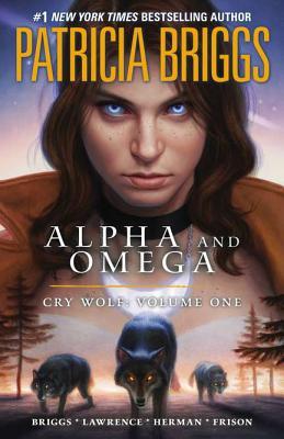 Cry Wolf (Alpha & Omega, Book 1), Briggs, Patricia