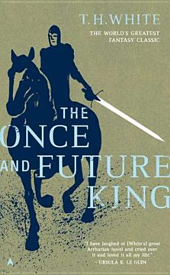 The Once and Future King, T. H. White