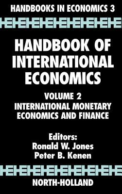 Handbook of International Economics, Volume 2: International Monetary Economics and Finance (Handbooks in Economics)