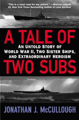 Image for A Tale of Two Subs: An Untold Story of World War II, Two Sister Ships, and Extraordinary Heroism