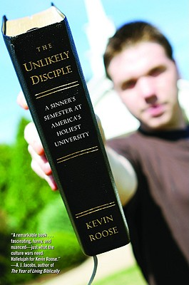 Image for The Unlikely Disciple: A Sinner's Semester at America's Holiest University (First Edition)