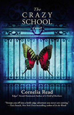 The Crazy School (A Madeline Dare Novel), Cornelia Read