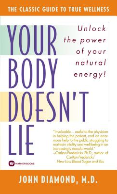 Image for Your Body Doesnt Lie : Unlock the Power of Your Natural Energy!