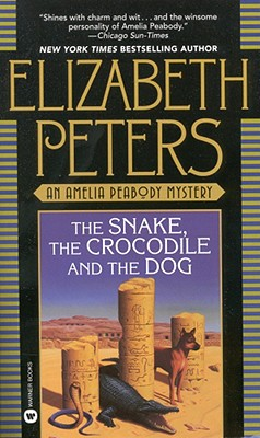 The Snake, the Crocodile & the Dog (Amelia Peabody Mysteries), Elizabeth Peters