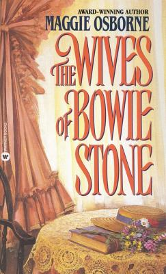 The Wives of Bowie Stone, MAGGIE OSBORNE