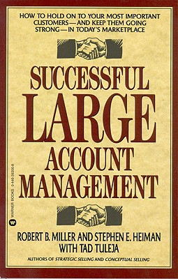 Image for Successful Large Account Management: How to Hold on to Your Most Important Customers - And Keep Them Going Strong - In Today's Marketplace