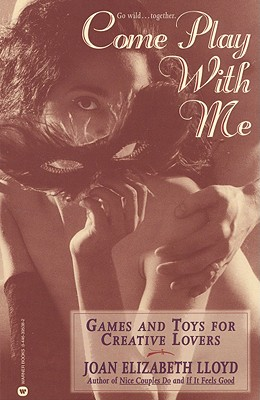 Image for Come Play with Me: Games and Toys for Creative Lovers