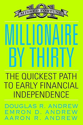 Image for Millionaire by Thirty: The Quickest Path to Early Financial Independence