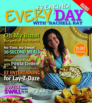 Image for Every Freaking! Day with Rachell Ray: An Unauthorized Parody