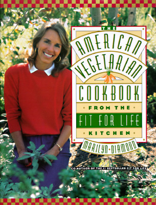 Image for AMERICAN VEGETARIAN COOKBOOK FROM THE FIT FOR LIFE KITCHEN