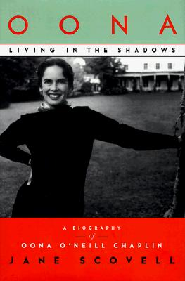 Image for Oona : Living in the Shadows: a Biography of Oona O'Neill Chaplin