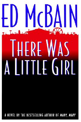 There Was a Little Girl, Ed McBain
