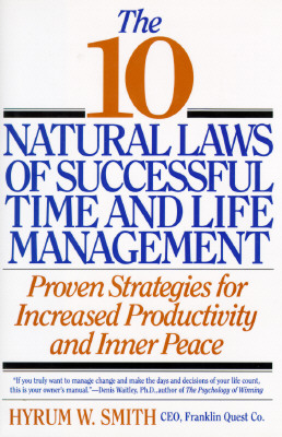 Image for The 10 Natural Laws of Successful Time and Life Management: Proven Strategies for Increased Productivity and Inner Peace