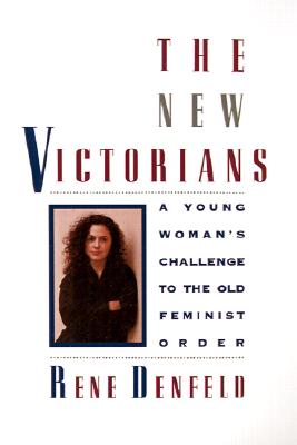 Image for The New Victorians: A Young Woman's Challenge to the Old Feminist Order