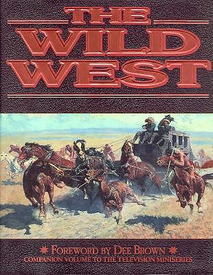Image for The Wild West: Companion Volume to the Television Miniseries