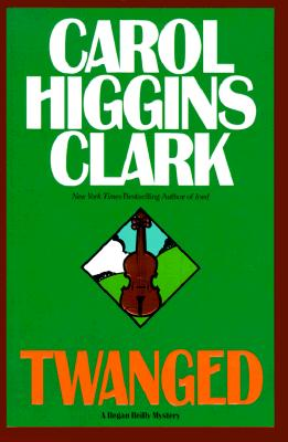 Twanged (Regan Reilly Mysteries, No. 4), Clark, Carol Higgins