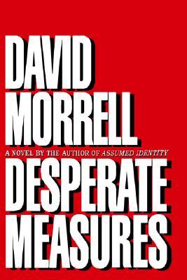 Desperate Measures, Morrell, David