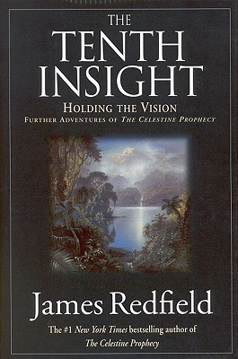 Image for The Tenth Insight: Holding the Vision Further Adventures of the Celestine Prophecy
