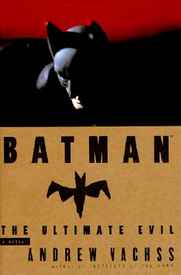 Batman: The Ultimate Evil, Vachss, Andrew H.