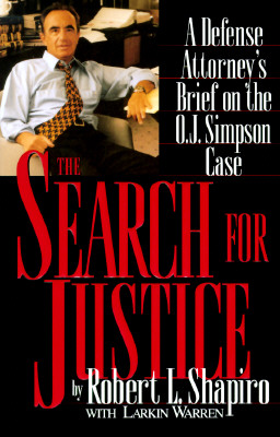 Image for The Search for Justice: A Defense Attorney's Brief on the O. J. Simpson Case