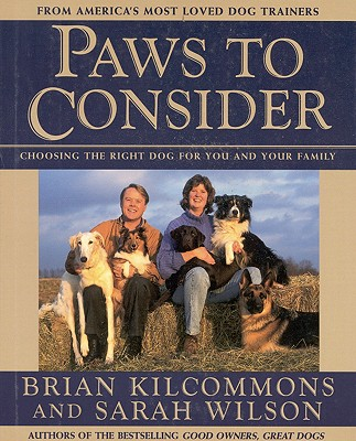 Image for Paws to Consider: Choosing the Right Dog for You and Your Family