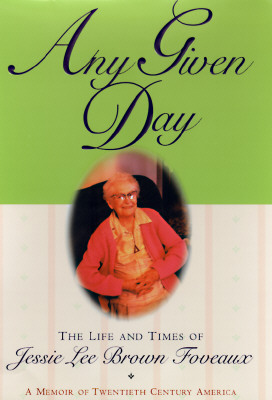 Image for Any Given Day: The Life and Times of Jessie Lee Brown Foveaux
