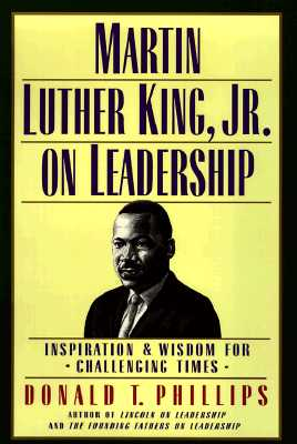 Martin Luther King, Jr., on Leadership: Inspiration and Wisdom for Challenging Times (Signed by Coretta Scott King), Donald T. Phillips