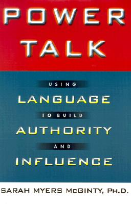 Image for Power Talk : Using Language to Build Authority and Influence