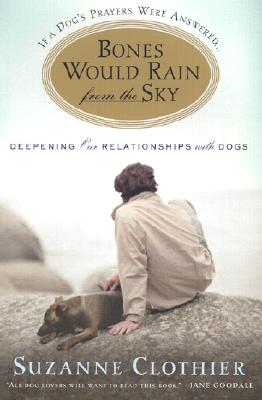 Image for IF A DOG'S PRAYERS WERE ANSWERED...BONES WOULD RAIN FROM THE SKY DEEPING OUR RELATIONSHIP WITH DOGS