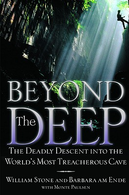 Image for Beyond the Deep: The Deadly Descent into the World's Most Treacherous Cave