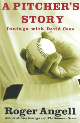 Image for PITCHER'S STORY, A INNINGS WITH DAVID CONE