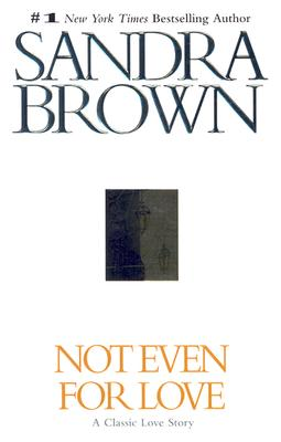 Image for Not Even for Love (Brown, Sandra)