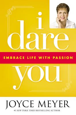 Image for I Dare You: Embrace Life with Passion