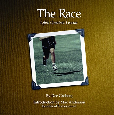 Race : Lifes Greatest Lesson, DEE GROBERG, MAC ANDERSON