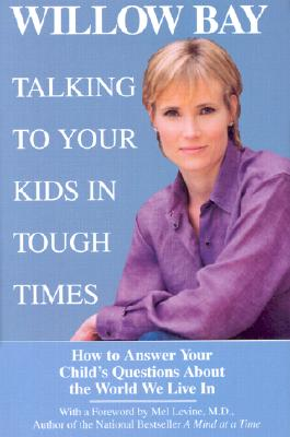 Image for Talking to Your Kids in Tough Times: How to Answer Your Child's Questions About the World We Live In