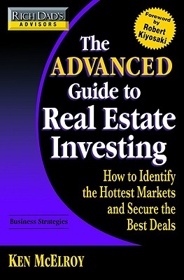 Image for The Advanced Guide to Real Estate Investing: What You Need to Know to Maximize Your Money Now
