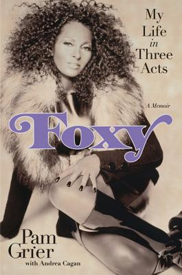 Foxy: My Life in Three Acts, Grier, Pam