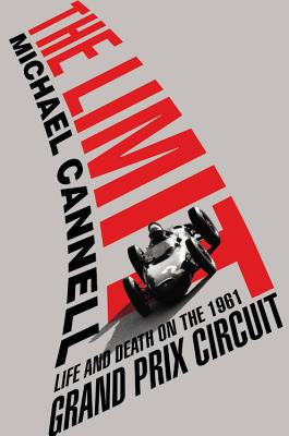 Image for The Limit: Life and Death on the 1961 Grand Prix Circuit