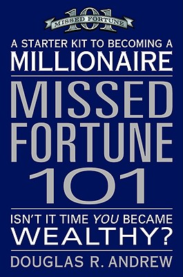 Image for MISSED FORTUNE 101 A Starter Kit to Becoming a Millionaire