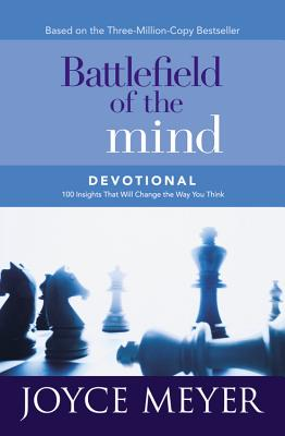 Battlefield of the Mind Devotional: 100 Insights That Will Change the Way You Think, Meyer, Joyce