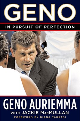 Geno: In Pursuit of Perfection, Auriemma, Geno; MacMullan, Jackie
