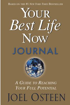 Image for Your Best Life Now Journal: A Guide to Reaching Your Full Potential