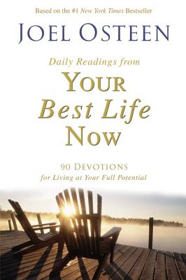 Image for Daily Readings from Your Best Life Now: 90 Devotions for Living at Your Full Potential