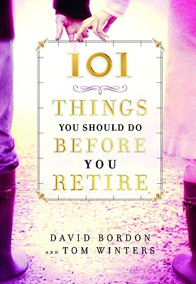 Image for 101 Things You Should Do Before You Retire
