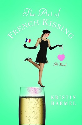 The Art of French Kissing, Kristin Harmel